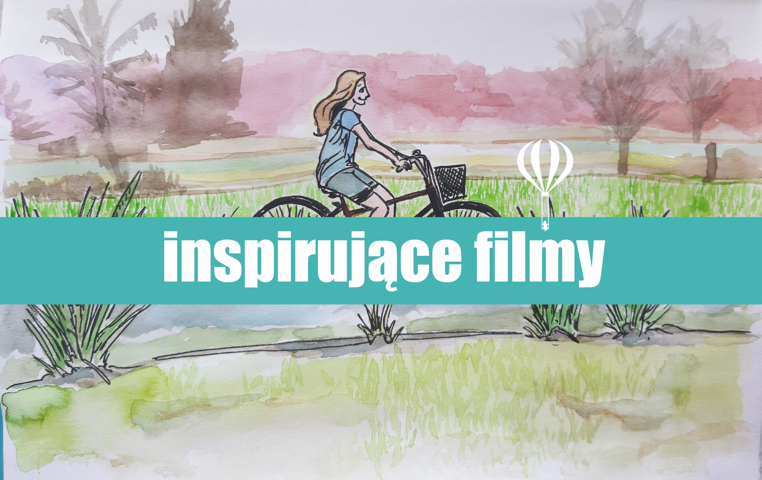 inspirujące filmy inspiring movies be inspired