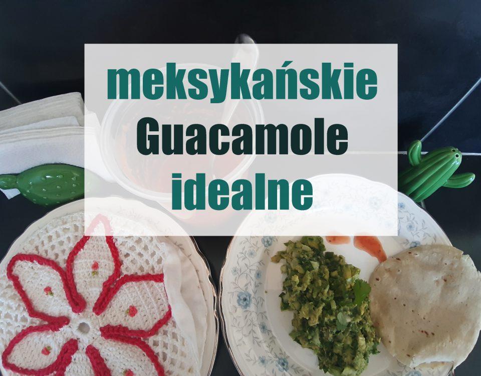 meksykańskie guacamole idealne Meksyk przepis recipie