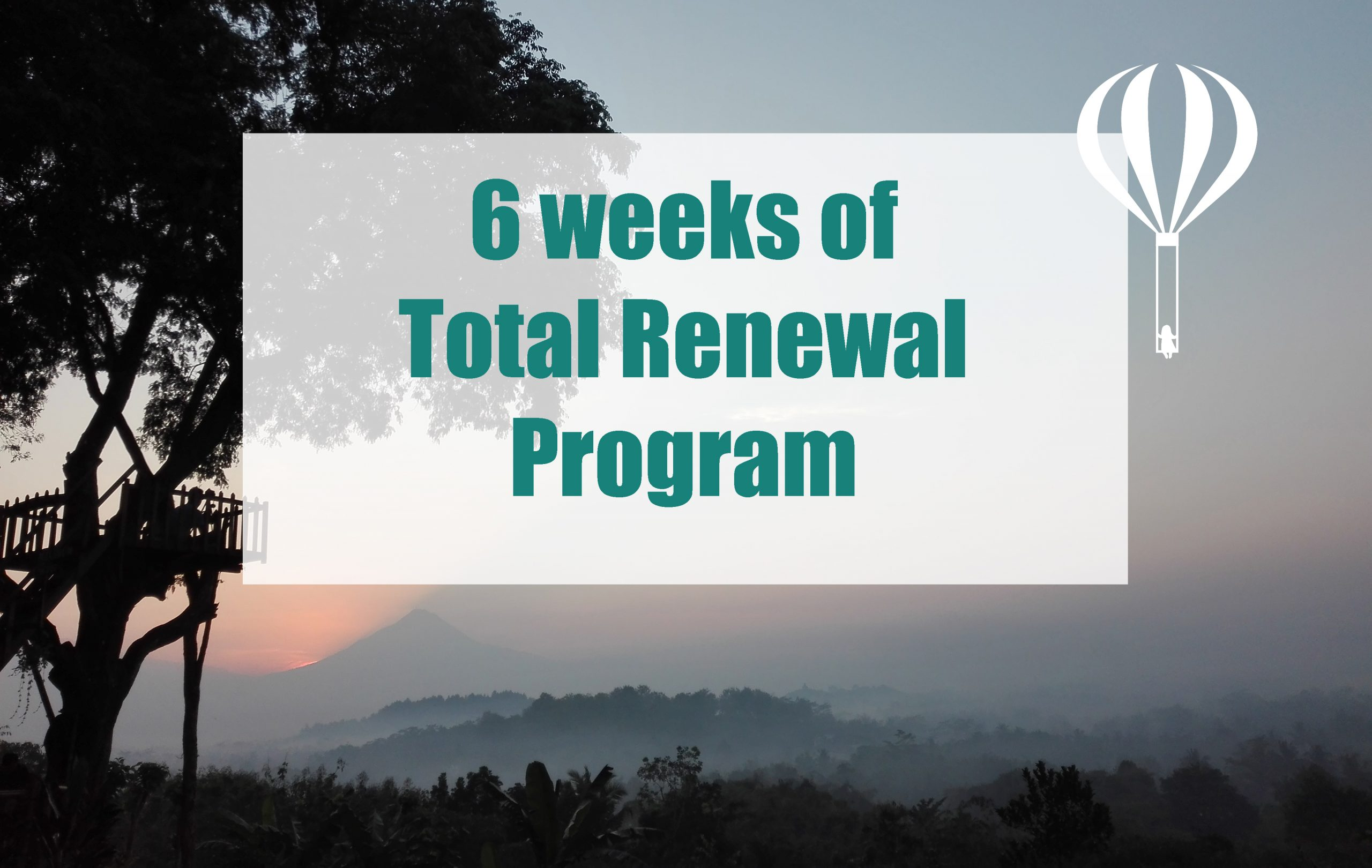 6 weeks of Total Renewal Program