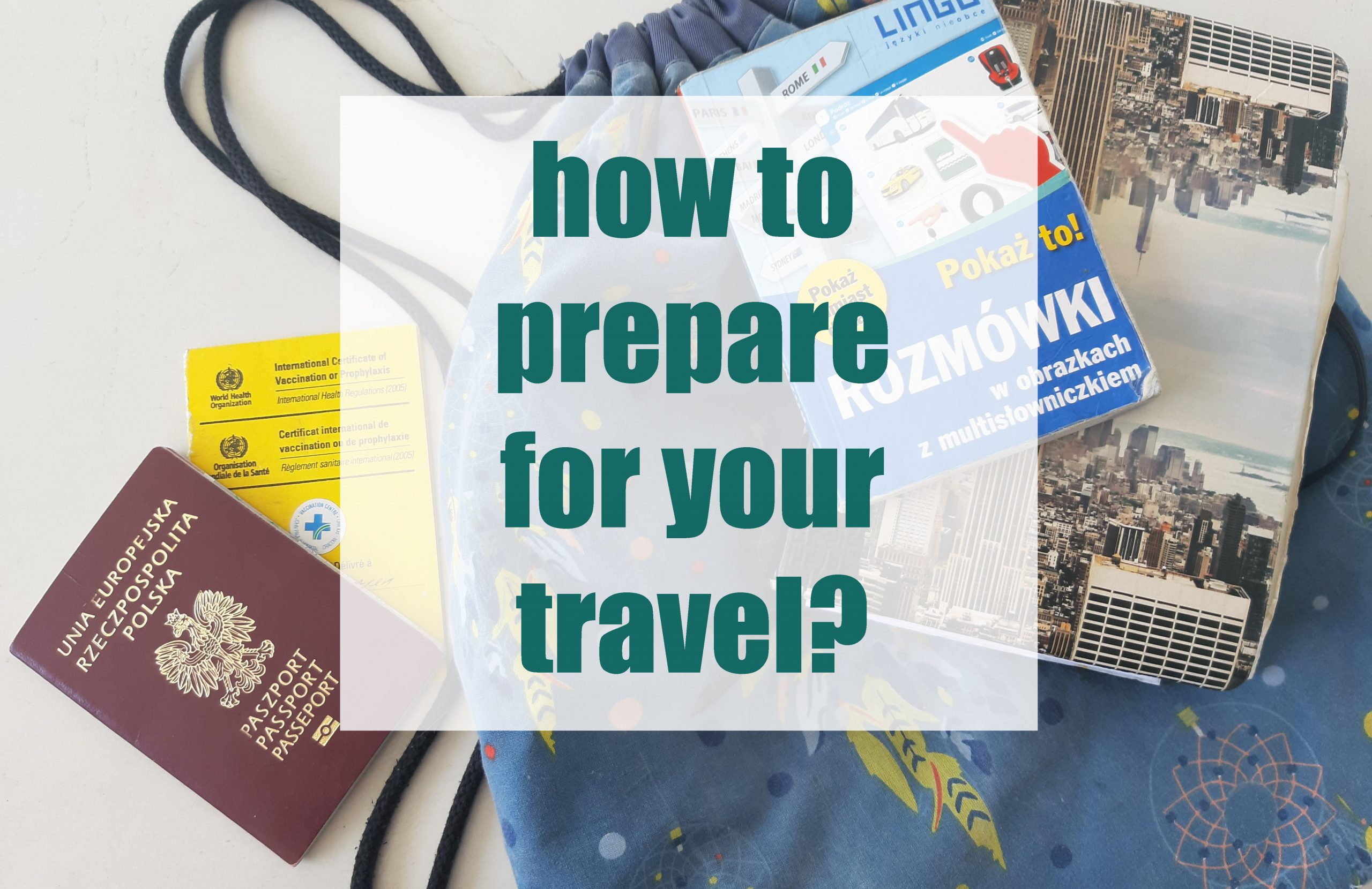 How to prepare for your travel?