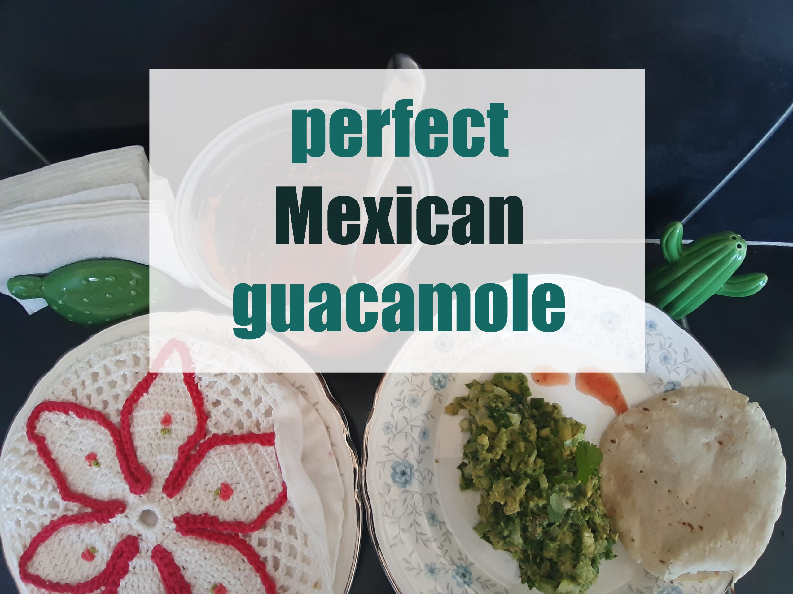 perfect Mexican guacamole