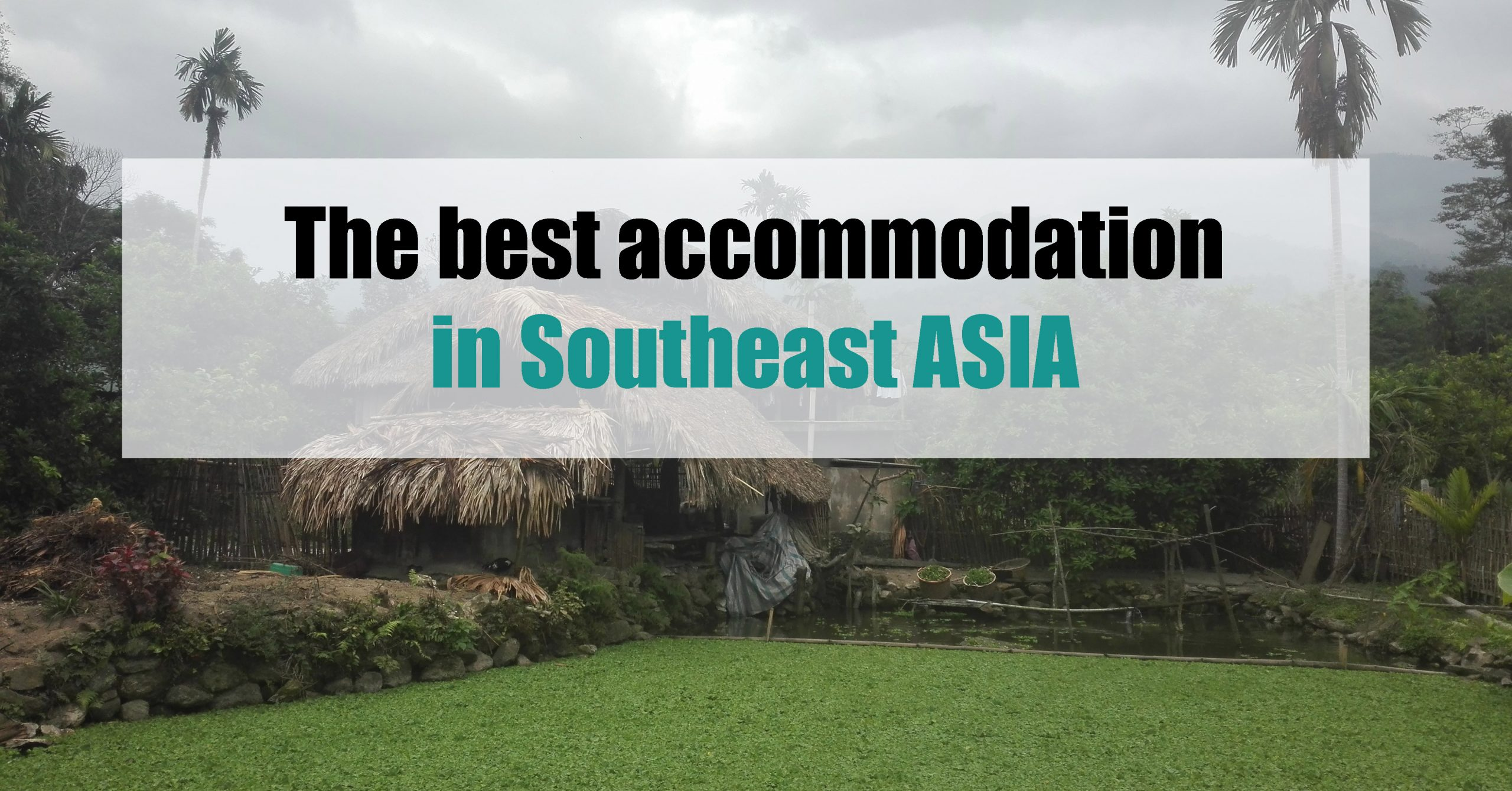 Ranking of the best accomodation in southeast Asia