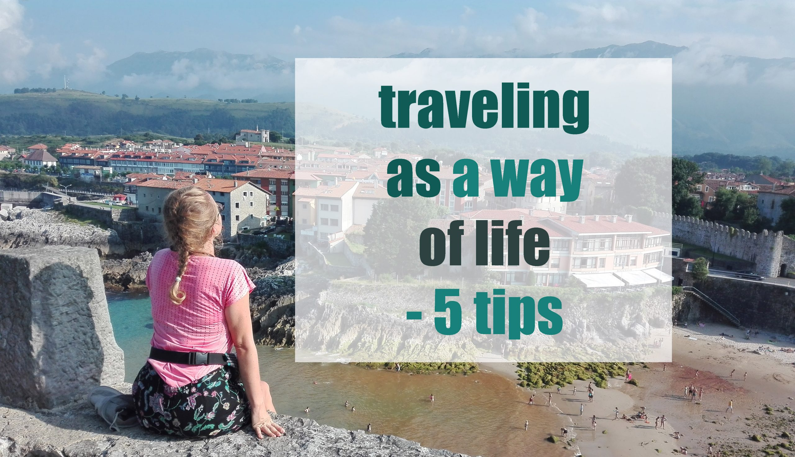traveling as a way of life - 5 tips
