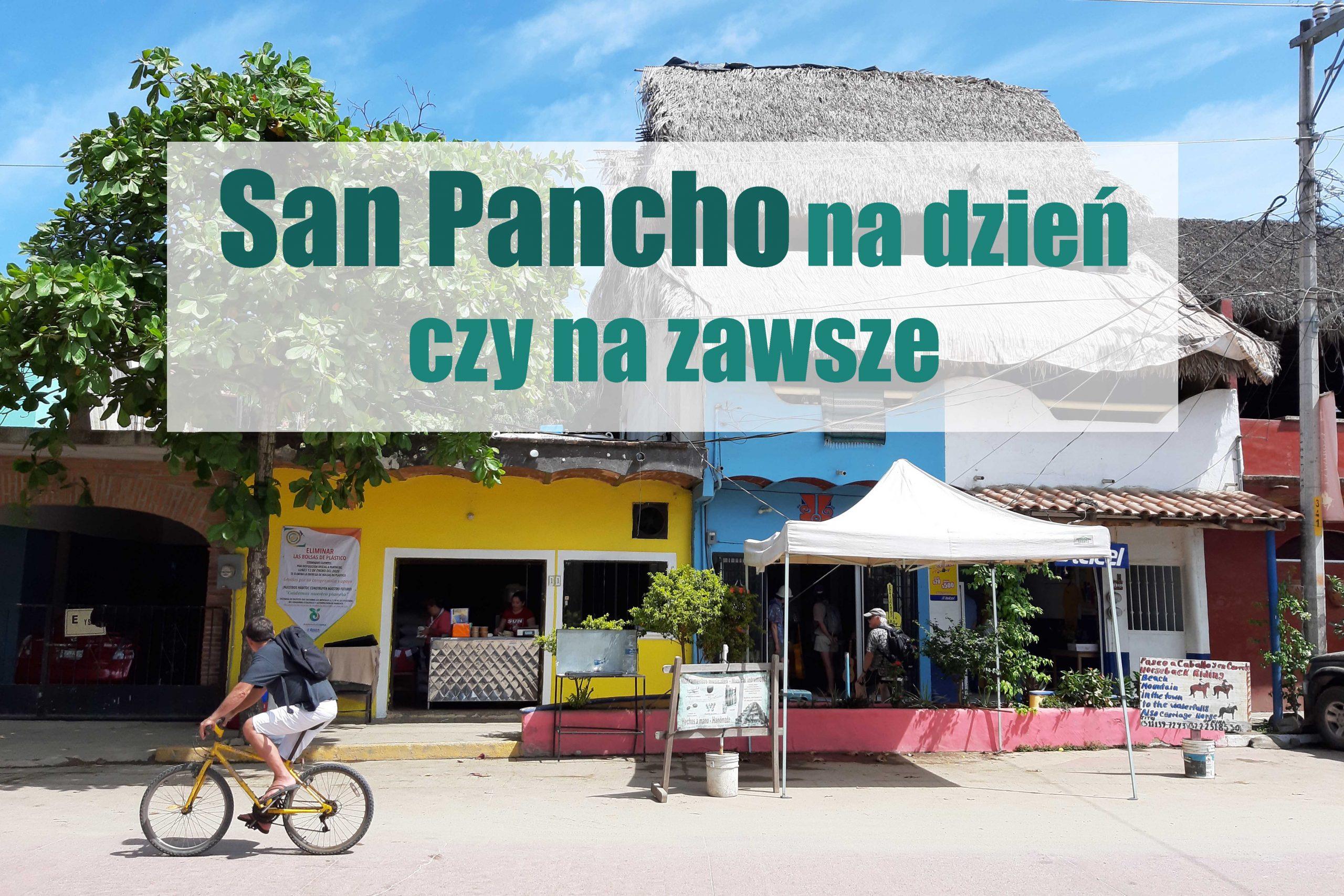 San Pancho Meksyk na dzień czy na zawsze