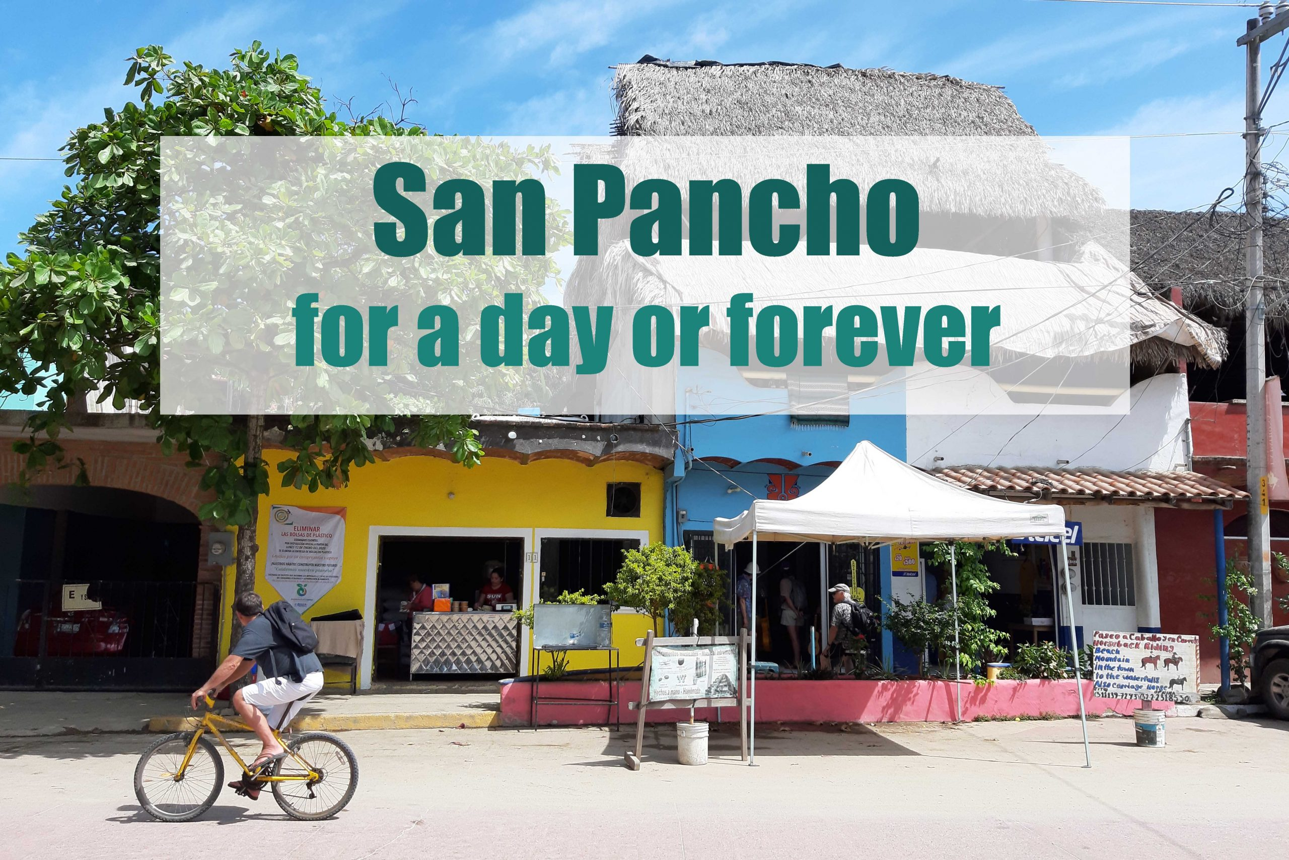 san Pancho Mexico for a day or forever