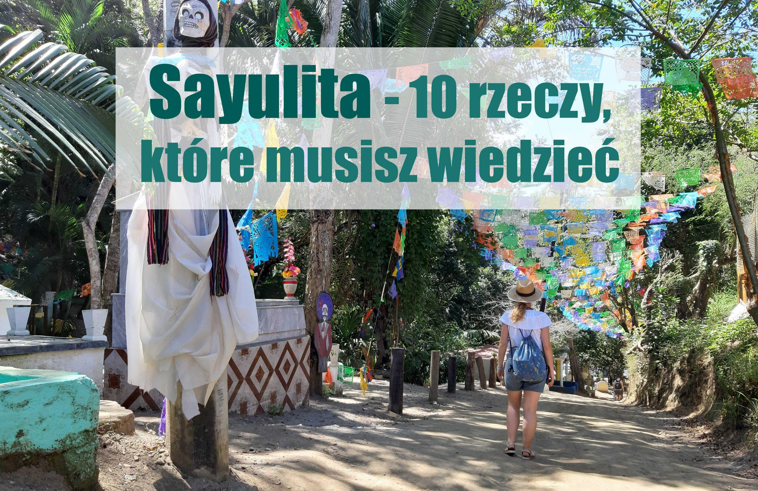 Sayulita Meksyk - 10 rzeczy które musisz wiedzieć